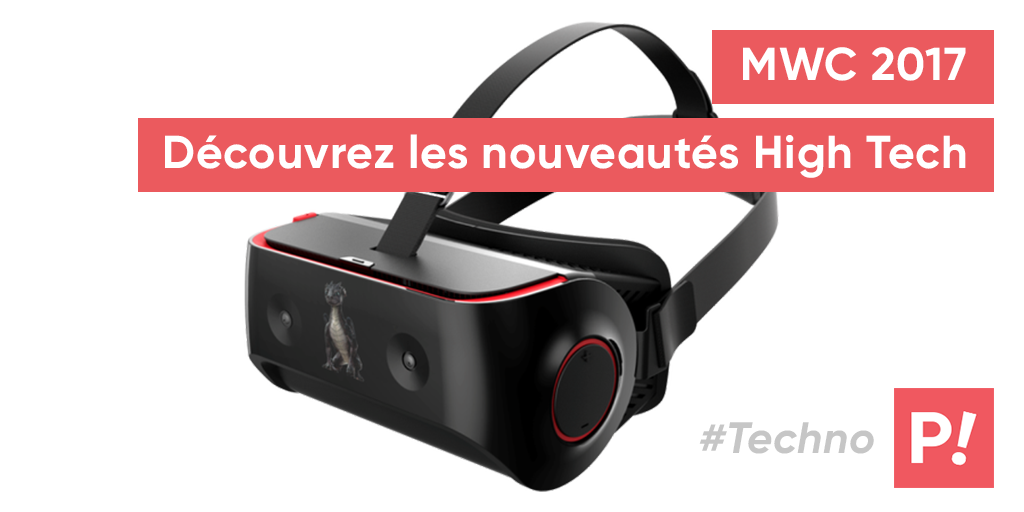 MWC 2017 –  Les innovations à ne pas rater !